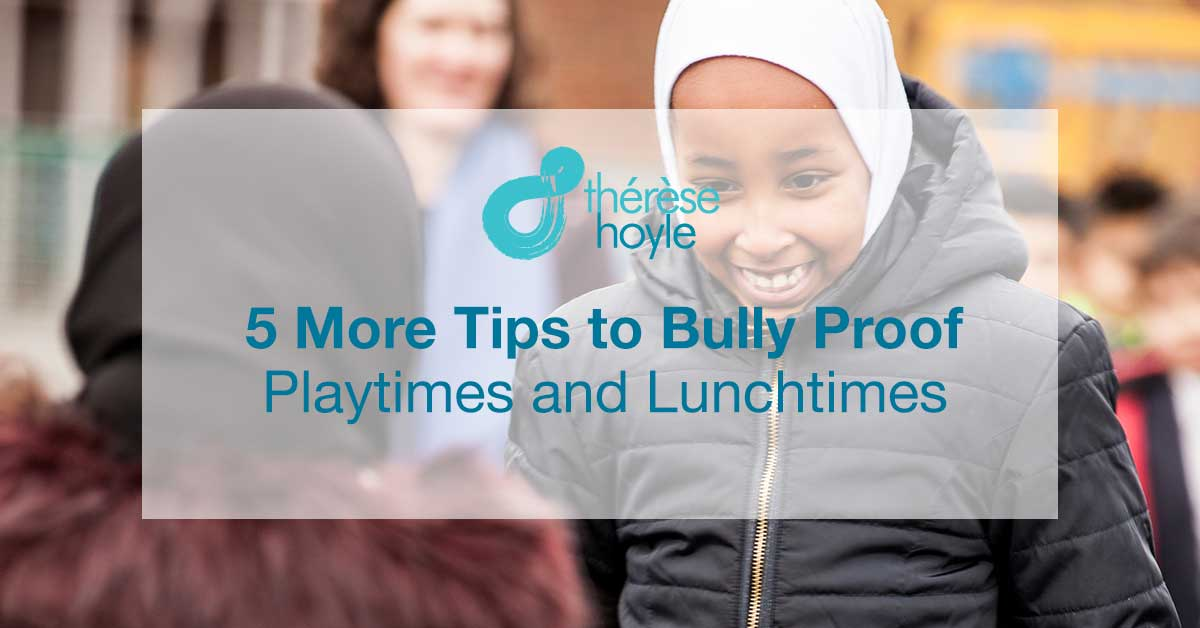 5 More Tips to Bully Proof
