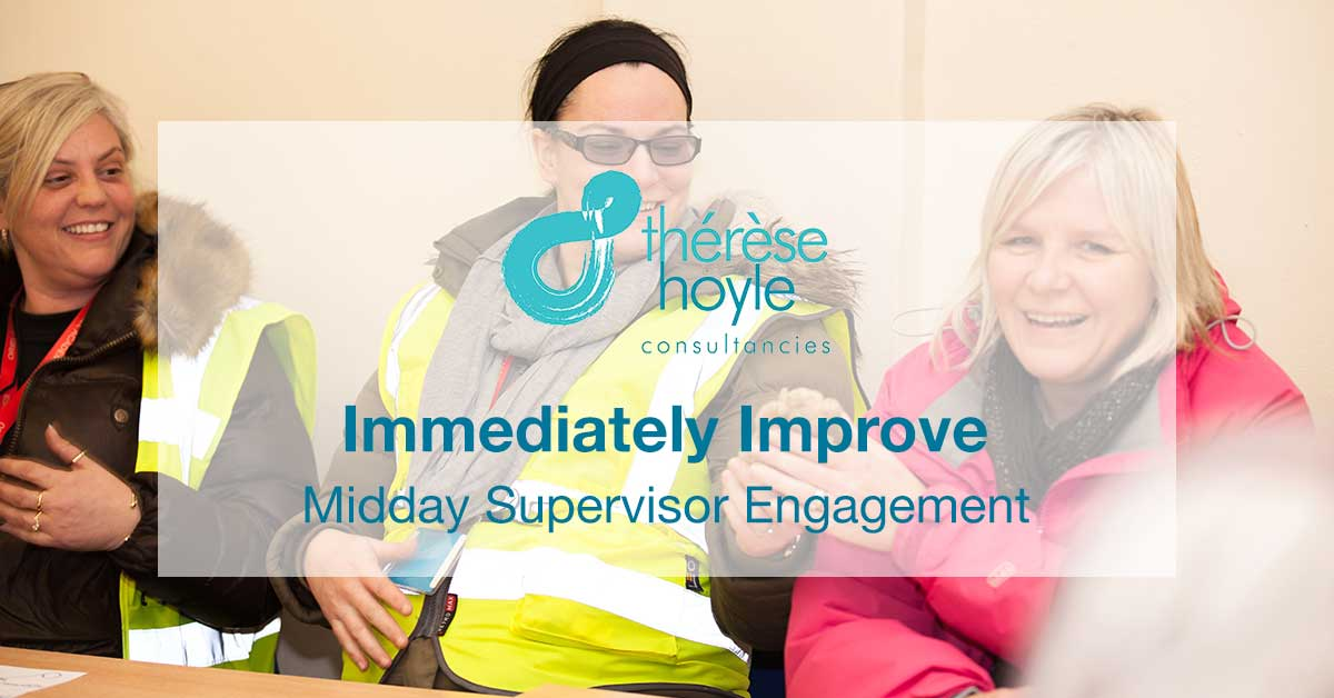 Immediately Improve Midday Supervisor Engagement in UK Schools